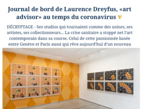 Le Figaro : Journal de Bord de Laurence Dreyfus, «art advisor» au temps du coronavirus